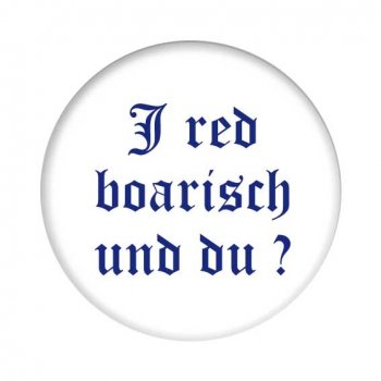 Button - I red boarisch und du ?